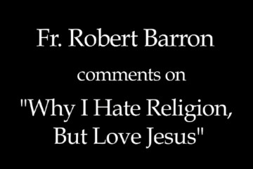 Why I hate religion but love Jesus_Bishop Robert Barron_ 23rd - 29th May
