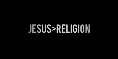 Why I hate religion but love Jesus_Religeon_23rd - 29th May